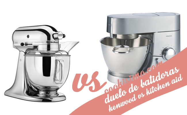 Kitchenaid kenwood vs kitchenaid - Kitchenaid ou kenwood 2017 ...